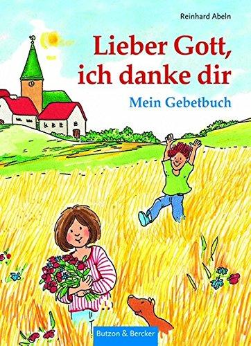 9783766608376: Lieber Gott, ich danke dir: Mein Gebetbuch