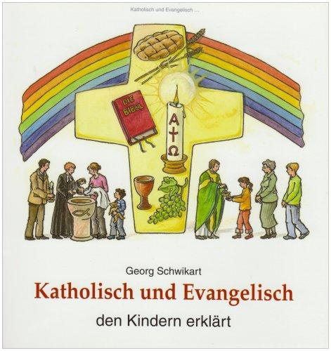 9783766609366: Katholisch und Evangelisch den Kindern erklärt