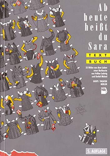9783766612533: Ab heute hei�t du Sara: 33 Bilder aus dem Leben einer Berlinerin