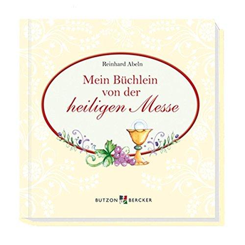 9783766613394: Mein Büchlein von der heiligen Messe