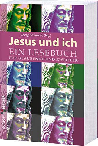 9783766616135: Jesus und ich: Ein Lesebuch für Glaubende und Zweifler