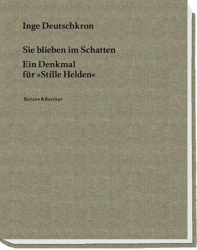 """9783766616708: Sie blieben im Schatten: Ein Denkmal für """"stille Helden"""""""