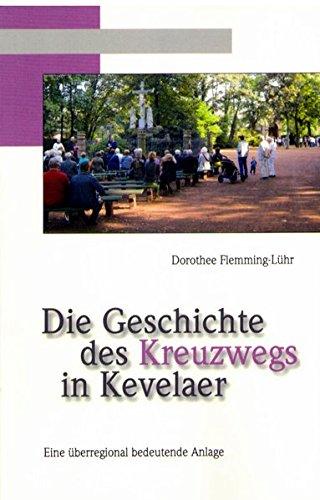 9783766621894: Die Geschichte des Kreuzwegs in Kevelaer: Eine überregional bedeutende Anlage
