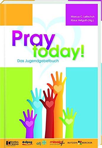 9783766621993: Pray today! - Das Jugendgebetbuch
