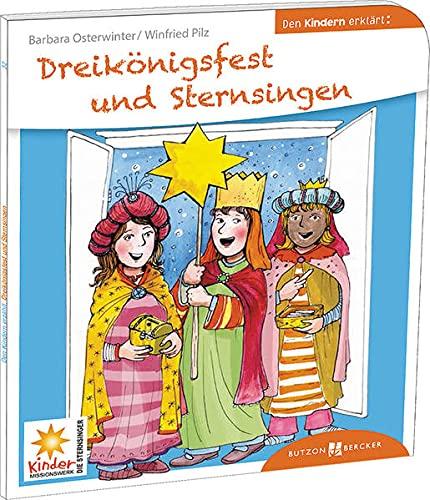9783766630322: Dreikönigsfest und Sternsingen den Kindern erklärt