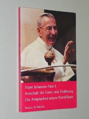 Botschaft Der Güte Und Hoffnung - Die: Papst Johannes Paul