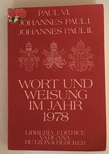 Wort und Weisung im Jahr 1978: Paul VI, Papst,
