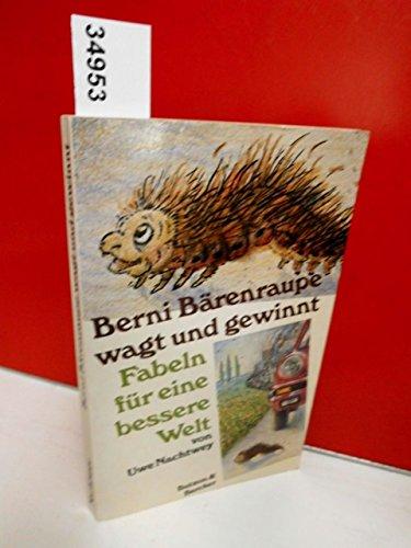 9783766693587: Berni B�renraupe wagt und gewinnt. Fabeln f�r eine bessere Welt