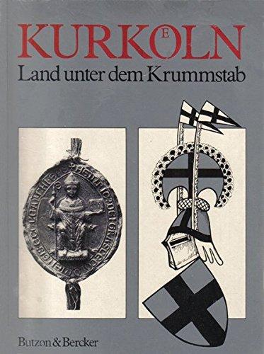 9783766694317: Kurkoeln, Land unter dem Krummstab: Essays und Dokumente (Schriftenreihe des Kreises Viersen)