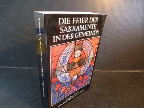 9783766694447: Die Feier der Sakramente in der Gemeinde: Festschrift für Heinrich Rennings