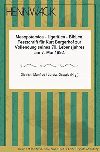 Mesopotamica, Ugaritica, Biblica: Festschrift fur Kurt Bergerhof