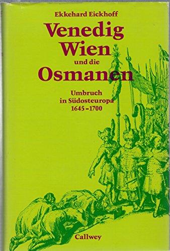 9783766701053: Venedig, Wien und die Osmanen.