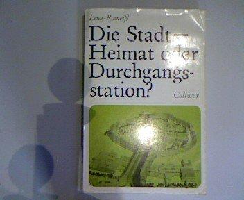 Die Stadt, Heimat oder Durchgangsstation? - Lenz-Romeiß, Felizitas