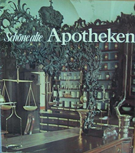 Schöne alte Apotheken Kulturgeschichte in Einzeldarstellungen - Kallinich, Günter (Mitwirkender) und Helga (Mitwirkender) Schmidt-Glassner