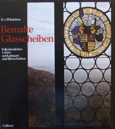 Bemalte Glasscheiben. Volkstümliches Leben auf Kabinett- und: Witzleben, Elisabeth Von