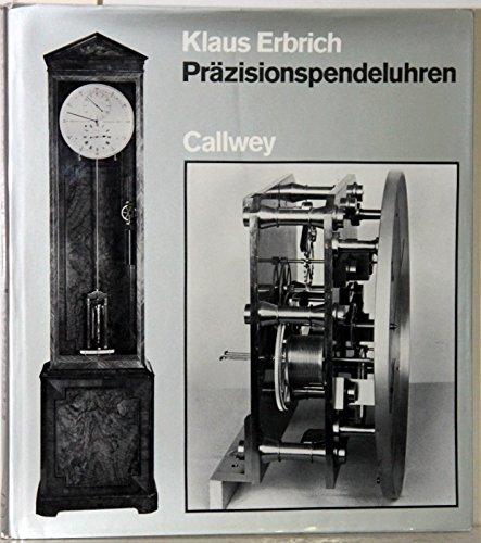 Prazisionspendeluhren Precision Pendulum Clocks from Graham to: Erbrich, Klaus; Erbrich,