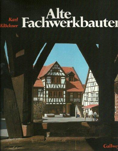 9783766704399: Alte Fachwerkbauten: Geschichte einer Skelettbauweise