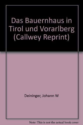 9783766704757: Das Bauernhaus in Tirol und Vorarlberg (Callwey Reprint)