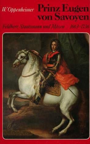 9783766704818: Prinz Eugen von Savoyen: Feldherr, Staatsmann u. Mäzen : 1663-1736 (German Edition)
