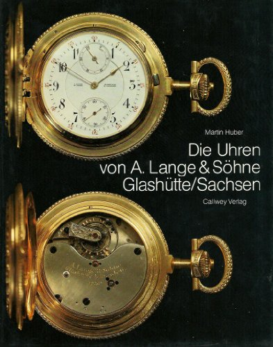 9783766704993: Die Uhren von A. Lange & Söhne Glashütte/Sachsen