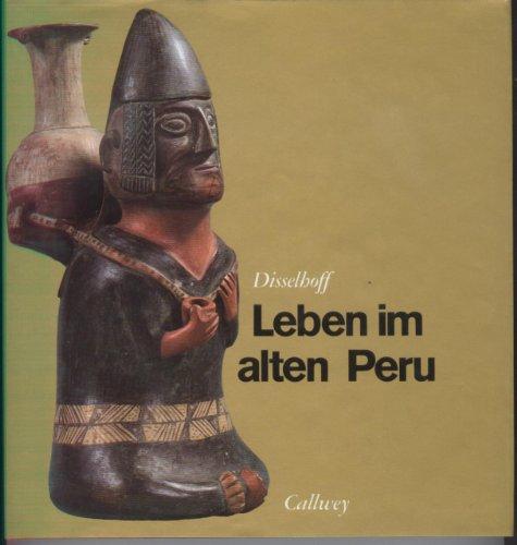Leben im alten Peru (German Edition): Disselhoff, Hans Dietrich