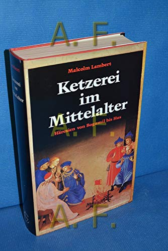 9783766705655: Ketzerei im Mittelalter. Häresien von Bogumil bis Hus