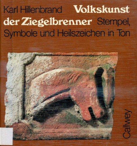 9783766705846: Volkskunst der Ziegelbrenner: Stempel, Symbole, Heilszeichen in Ton