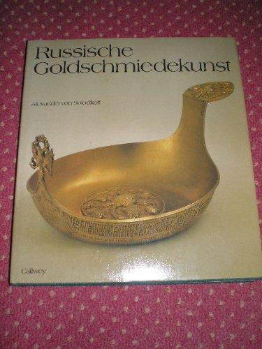 9783766705983: Russische Goldschmiedekunst: 17.-19. Jahrhundert : Silber, Email, Niello, Golddosen, Schmuck