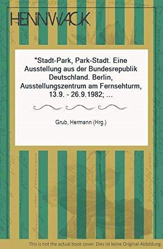 9783766706546: Stadt-Park, Park-Stadt: Eine Ausstellung aus der Bundesrepublik Deutschland (German Edition)