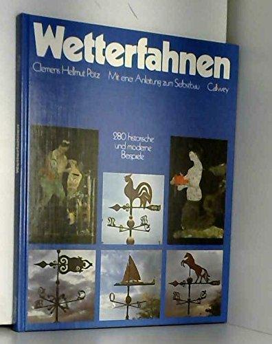 Wetterfahnen. 280 historische und moderne Beispiele. Mit: Pötz, Clemens H