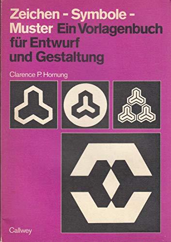 9783766706874: Zeichen - Symbole - Muster. Ein Vorlagenbuch für Entwurf und Gestaltung