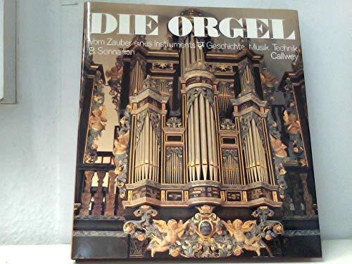 9783766707529: Die Orgel. Vom Zauber eines Instruments