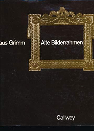 9783766708373: Alte Bilderrahmen. Epochen, Typen, Material