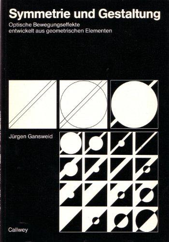 9783766708441: Symmetrie und Gestaltung. Optische Bewegungseffekte entwickelt aus geometrischen Elementen