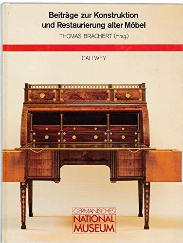 Beiträge zur Konstruktion und Restaurierung alter Möbel: Brachert, Thomas.