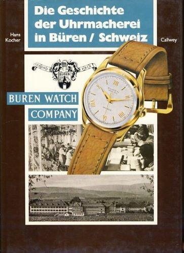 Die Geschichte der Uhrmacherei in Büren /: Hans Kocher: