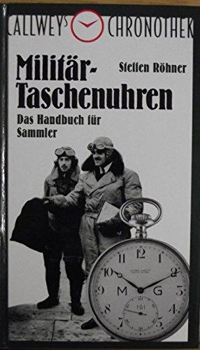 9783766710482: Militärtaschenuhren. Das Handbuch für Sammler