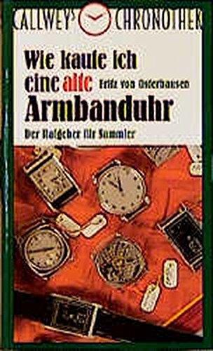 Wie kaufe ich eine alte Armbanduhr : Fritz von Osterhausen