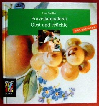 9783766711038: Porzellanmalerei. Obst und Früchte. Ideen, Techniken, Beispiele. Mit Kopiervorlagen