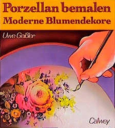 9783766711540: Porzellan bemalen, Moderne Blumendekore