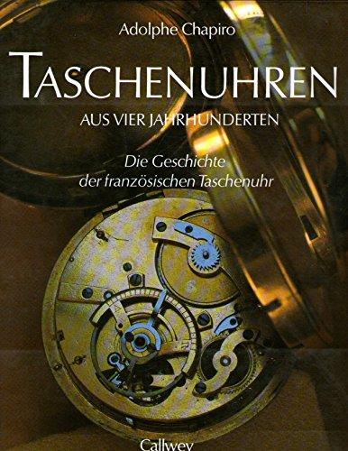 9783766711717: Taschenuhren aus vier Jahrhunderten. Die Geschichte der französischen Taschenuhr