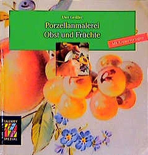 9783766712172: Porzellanmalerei: Obst Und Fruchte (German Edition)