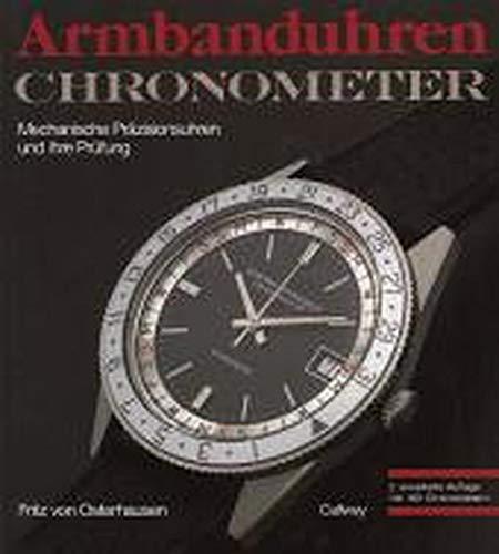 Armbanduhren, Chronometer: Mechanische Präzisionsuhren Und Ihre Prüfung: Osterhausen, ...