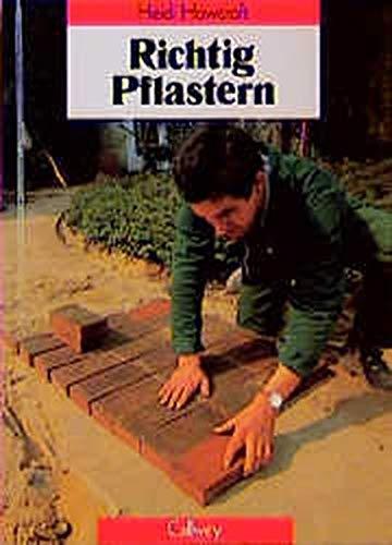 9783766712639: Richtig Pflastern: Ausführungsanleitungen für die Verlegung von Klinker-, Naturstein- und Kieselsteinpflaster