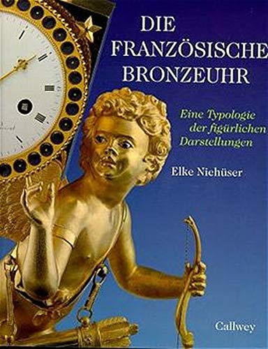 9783766712776: Die franzosische Bronzeuhr: Eine Typologie der figurlichen Darstellungen von Gottern, Helden, edlen Wilden (German Edition)