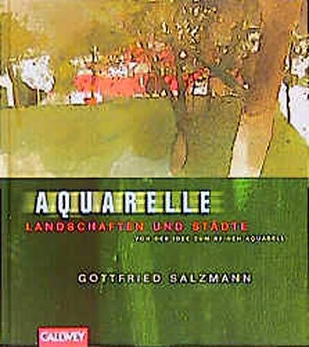 9783766714008: Aquarelle. Landschaften und Städte. Von der Idee zum reinen Aquarell.