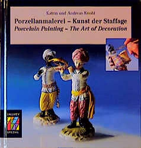 Porzellanmalerei - Kunst der Staffage. Porcelain Painting: Katrin Knobl; Andreas