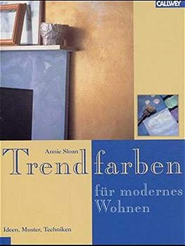 Trendfarben für modernes Wohnen. Ideen, Muster, Techniken. (3766714619) by Annie Sloan