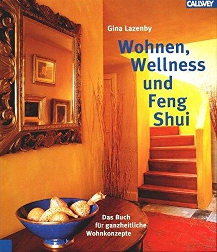 9783766714718: Wohnen, Wellness und Feng Shui: Das Buch für ganzheitliche Wohnkonzepte
