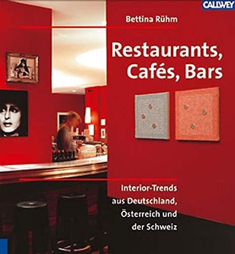 9783766714763: Restaurants, Cafes, Bars: Interior-Trends aus Deutschland, Österreich und der Schweiz